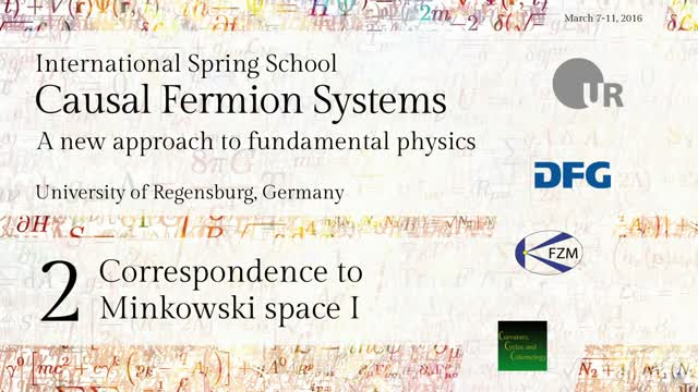 Introduction to Causal Fermion Systems - 02