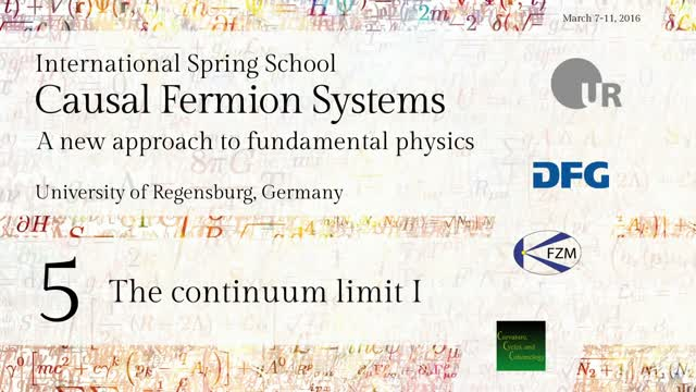 Introduction to Causal Fermion Systems - 05