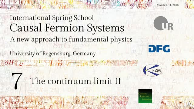 Introduction to Causal Fermion Systems - 07