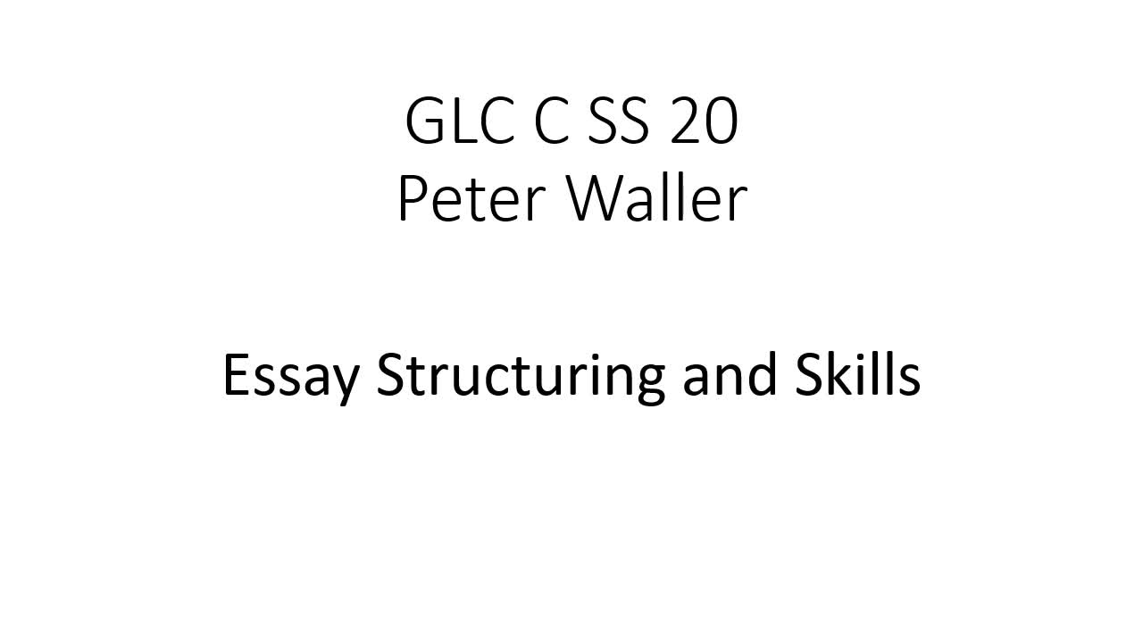 GLC C Essay structuring and skills