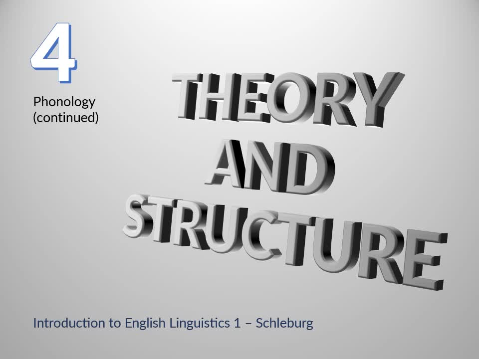 Introduction to English Linguistics I: Theory and Structure – 04 Phonology – A