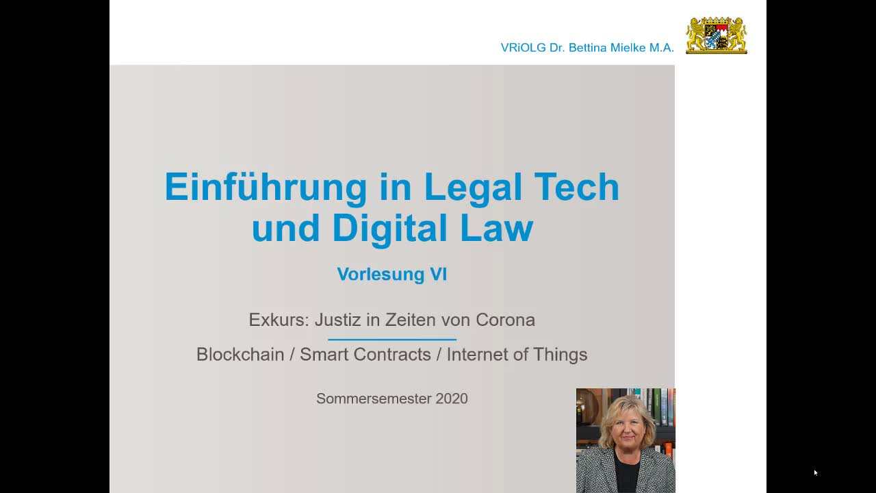 Legal Tech SS 2020 06 - Blockchain / Smart Contracts / Internet of Things / Exkurs: Justiz in Zeiten von Corona