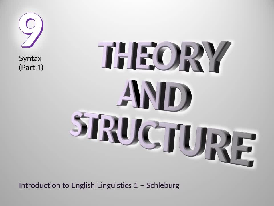 Introduction to English Linguistics I: Theory and Structure – 09 Syntax – A