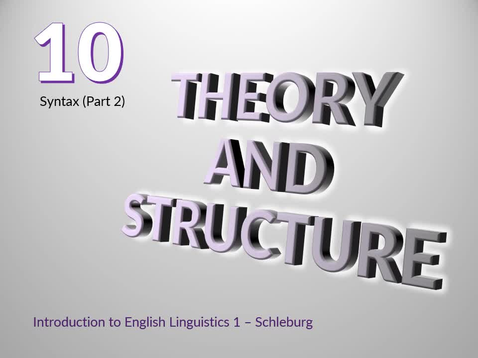 Introduction to English Linguistics I: Theory and Structure – 10 Syntax – A