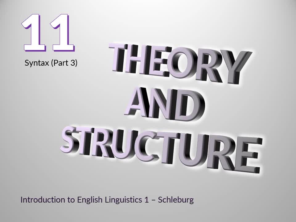 Introduction to English Linguistics I: Theory and Structure – 11 Syntax