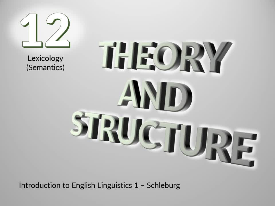 Introduction to English Linguistics I: Theory and Structure – 12 Semantics – A