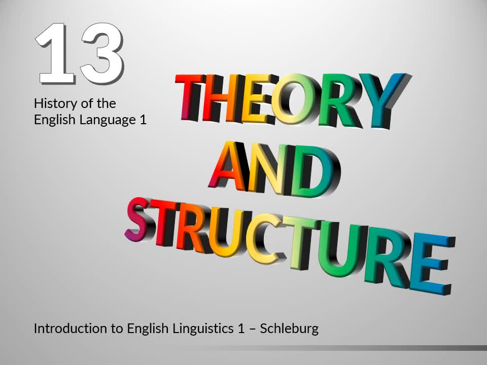 Introduction to English Linguistics I: Theory and Structure – 13 History – A