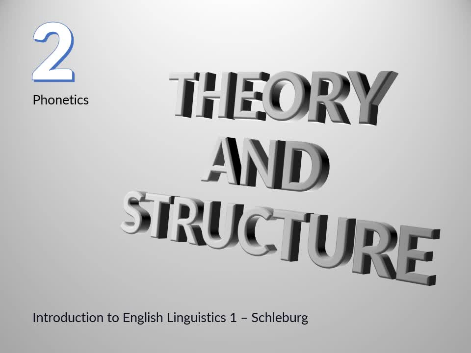 Introduction to English Linguistics I: Theory and Structure - 02 Phonetics - A