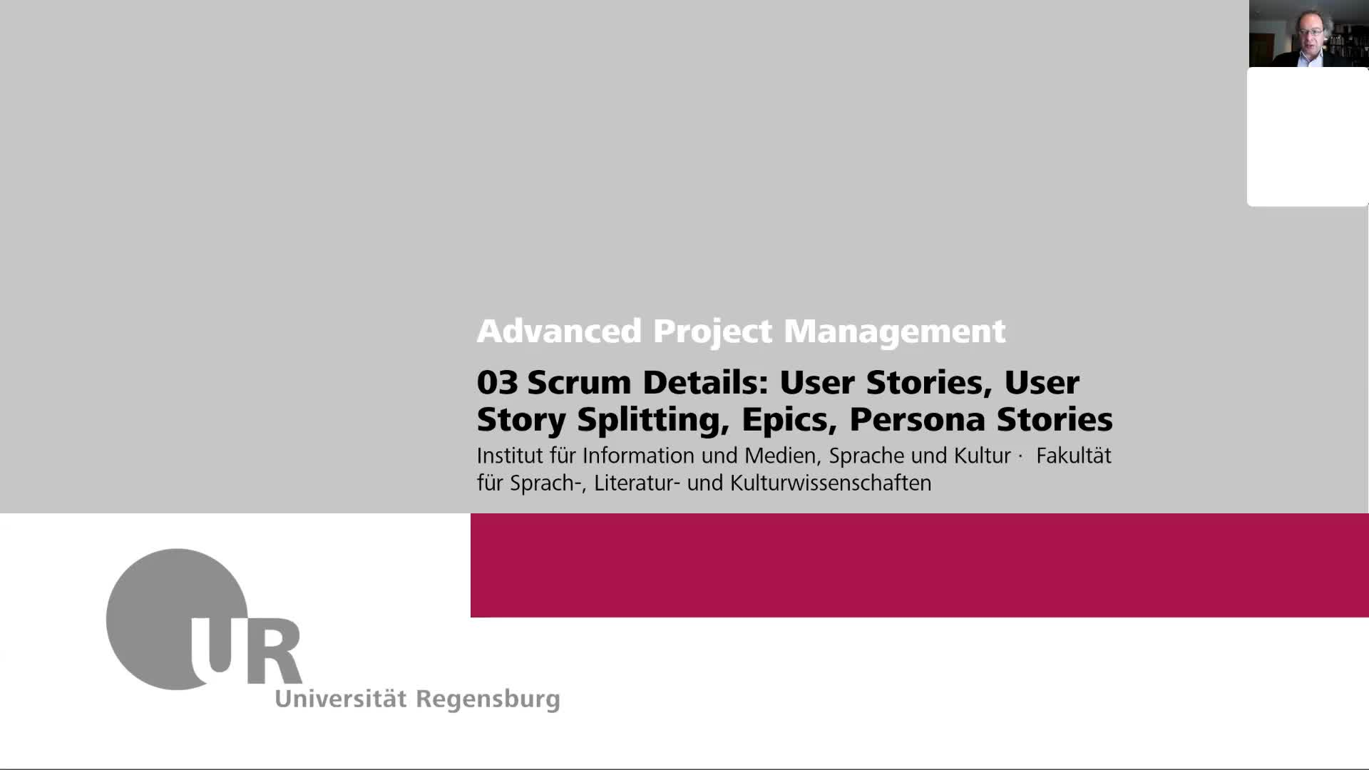 Advanced IT Project Management WS 2021: 03 Scrum Details: User Stories, User Story Splitting, Epics, Persona Stories