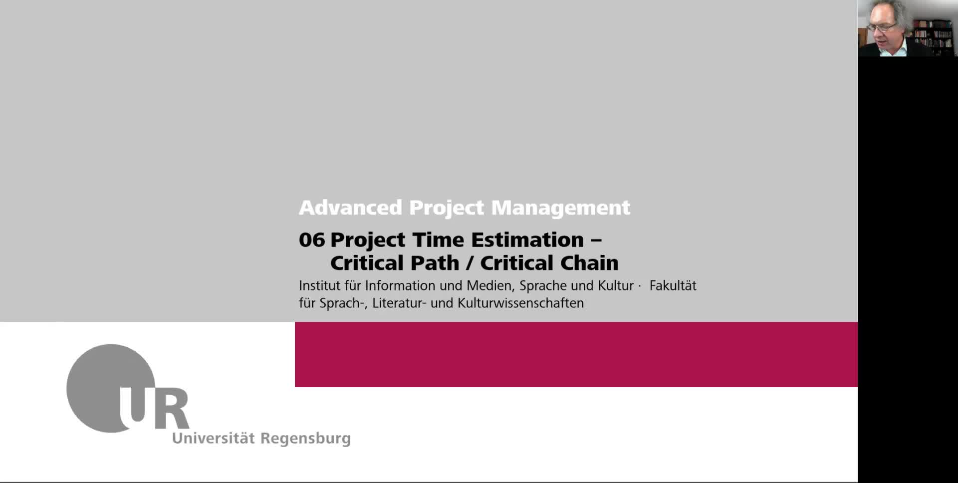 Advanced IT Project Management WS 2021: 06 Project Time Estimation - Critical Path / Critical Chain