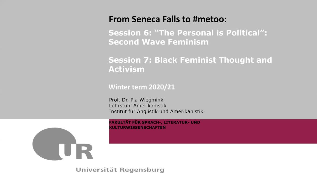 "Session 6+7: ""The Personal is Political"" and ""'Black Feminist Thought and Activism"""