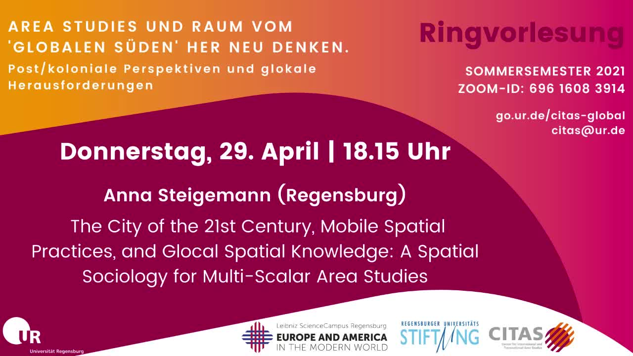 29_04_2021 Anna Steigemann - Ringvorlesung Global South - A Spatial Sociology for Multi-scalar Area Studies