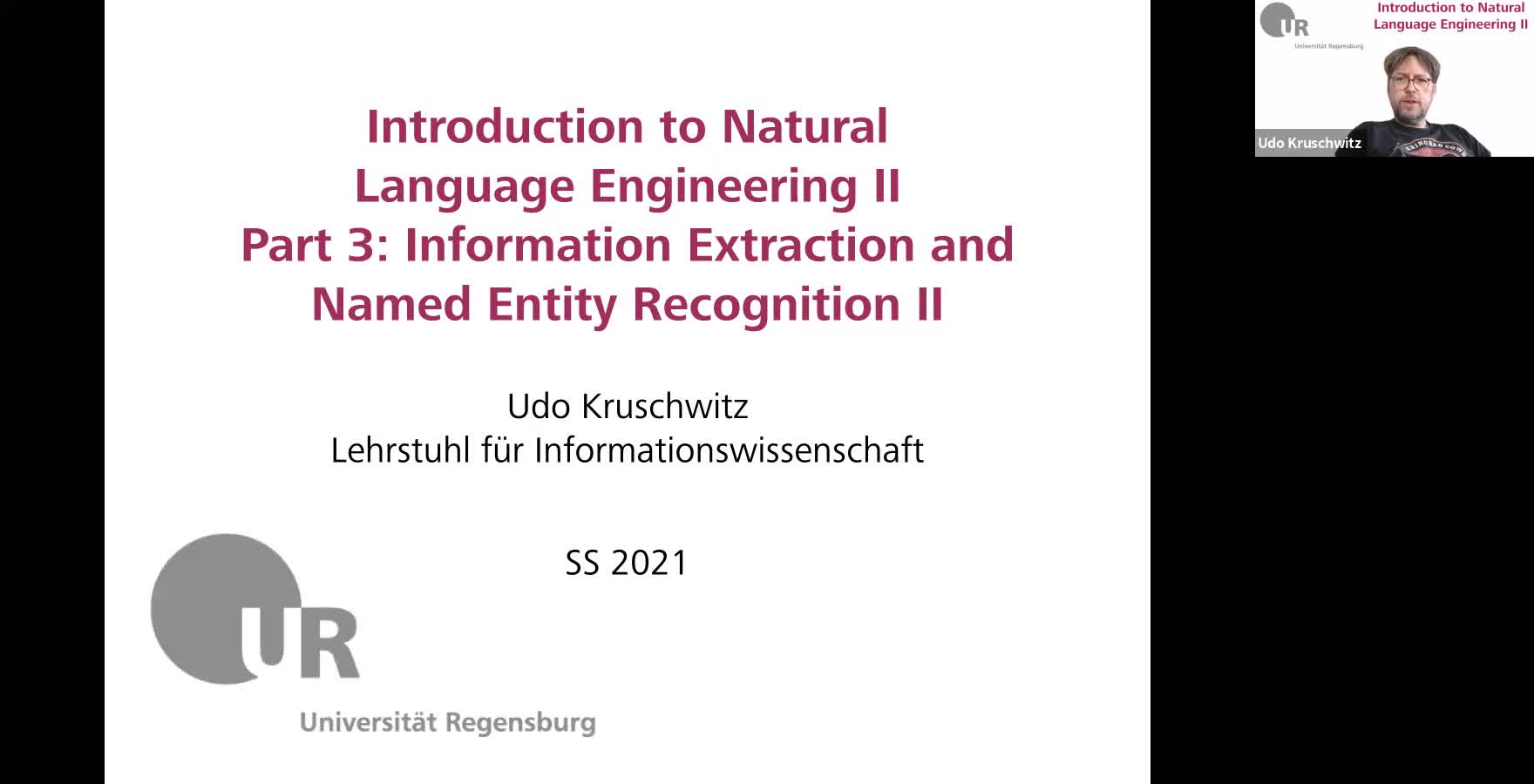 Introduction to Natural Language Engineering 2 / Informationslinguistik 2 - Lecture 4 (Information Extraction and Named Entity Recognition II (cont.) / Informationsextraktion und Extraktion von Entitäten II (Fortsetzung))