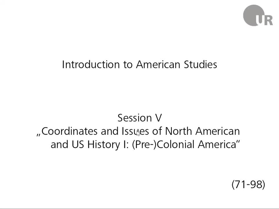 Session 5: Coordinates and Issues of North American and US History I: (Pre-)Colonial America