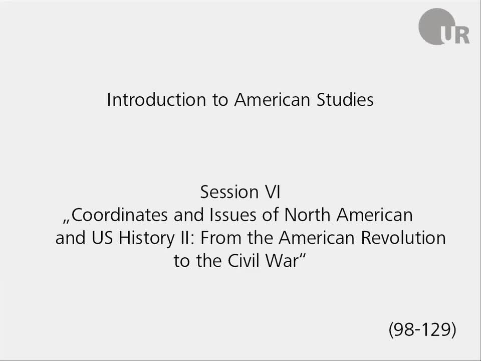 Session 6: Coordinates and Issues of North American and US History II: From the American Revolution to the Civil War
