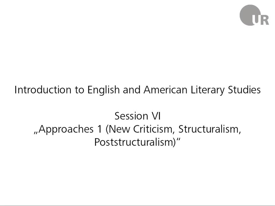 Session 6: Approaches 1 (New Criticism, Structuralism, Poststructuralism)
