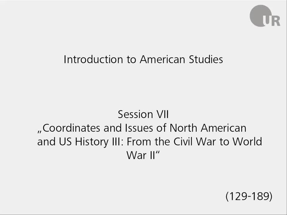Session 7: Coordinates and Issues of North American and US History III: From the Civil War to World War II