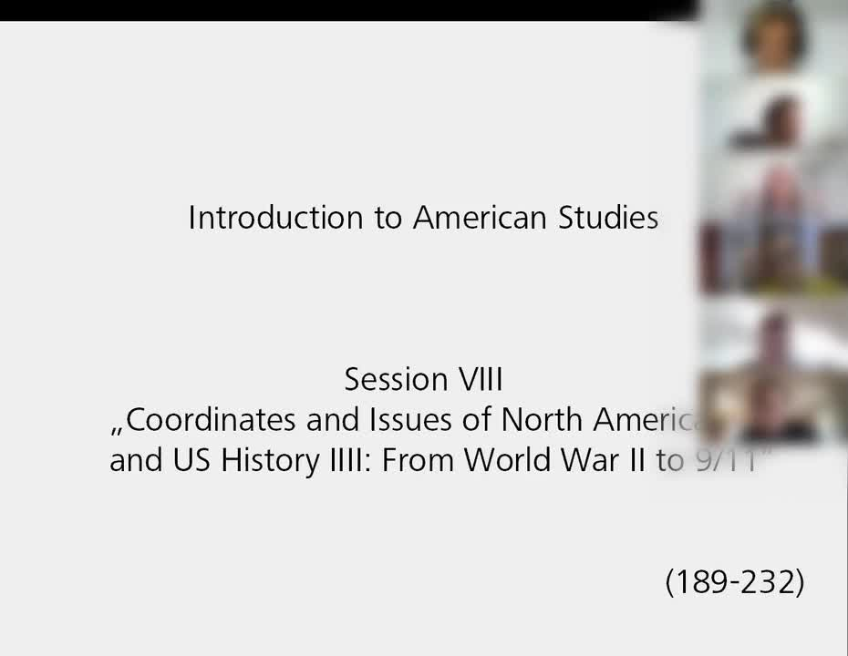 Session 8: Coordinates and Issues of North American and US History IV: From World War II to 9/11