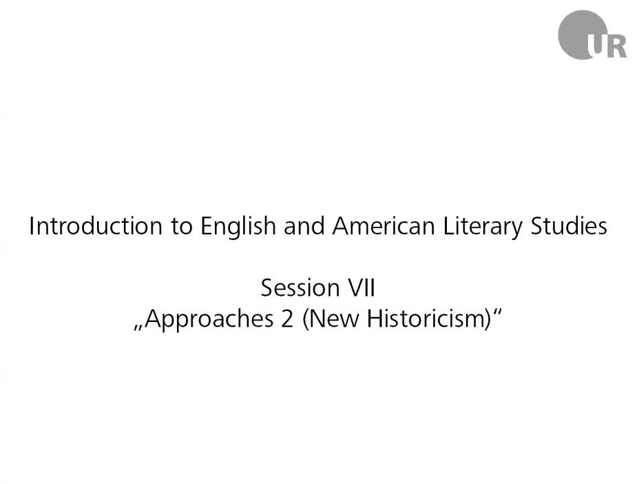 Session 7: Approaches 2 (New Historicism)