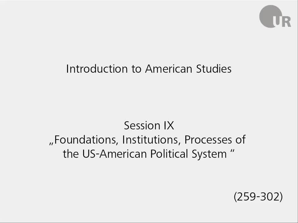 Session 9:  Foundations, Institutions, Processes of the US-American Political System