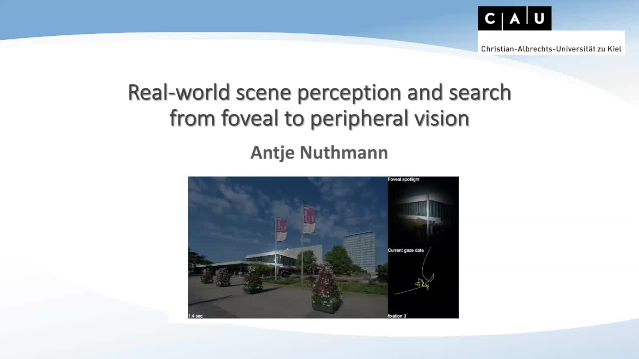 07.07. Antje Nuthmann (Psychologie, Christian-Albrechts-Universität, Kiel):  Real-world scene perception and search from foveal to peripheral vision