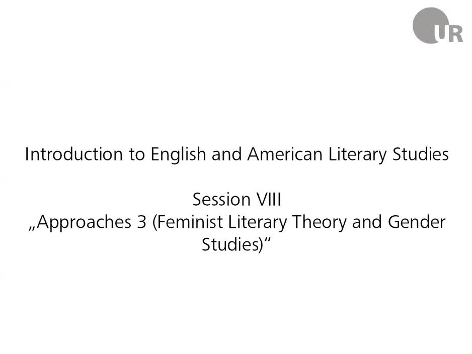 Session 8: Approaches 3 (Feminist Literary Theory and Gender Studies)